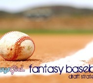 Fantasy Baseball Draft Strategies