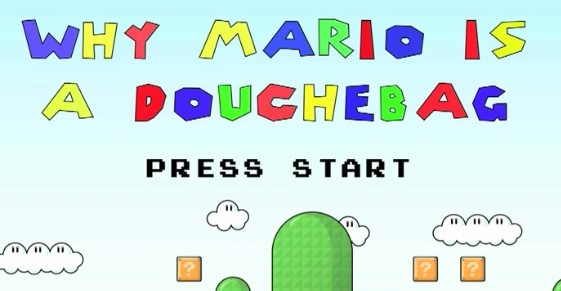 Why Mario is a Douchebag