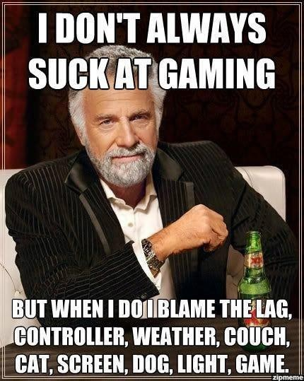 Most Interesting Gamer in the World