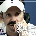What would happen if an American coached a soccer team in London?