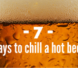 Life Hacks: How to chill that hot beer super fast